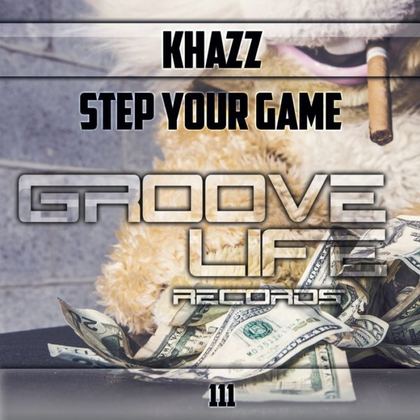 KHAZZ - Step Your Game