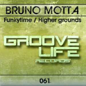 BRUNO MOTTA - Funkytime/Higher Grounds
