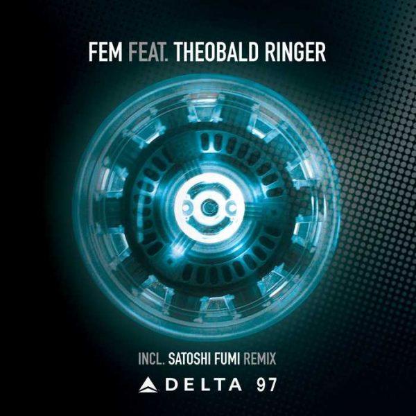 FEM feat THEOBALD RINGER - Delta 97