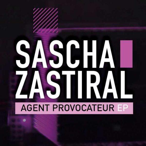 SASCHA ZASTIRAL - Agent Provocateur