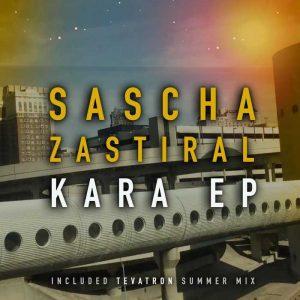 SASCHA ZASTIRAL - Kara (Incl Tevatron Summer Mix)