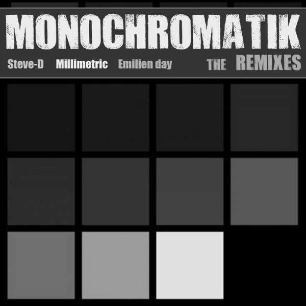STEVE D - Monochromatik (The remixes)