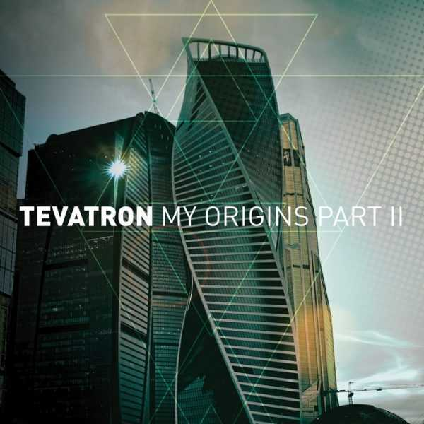 TEVATRON - My Origins (Part 2)