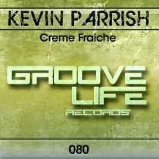 KEVIN PARRISH - Creme Fraiche