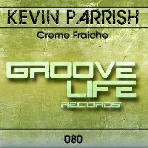 PARRISH, Kevin - Creme Fraiche